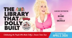 """""""The Library That Dolly Built"""" to premiere April 2 - Dolly Parton's Imagination Library Documentary"""
